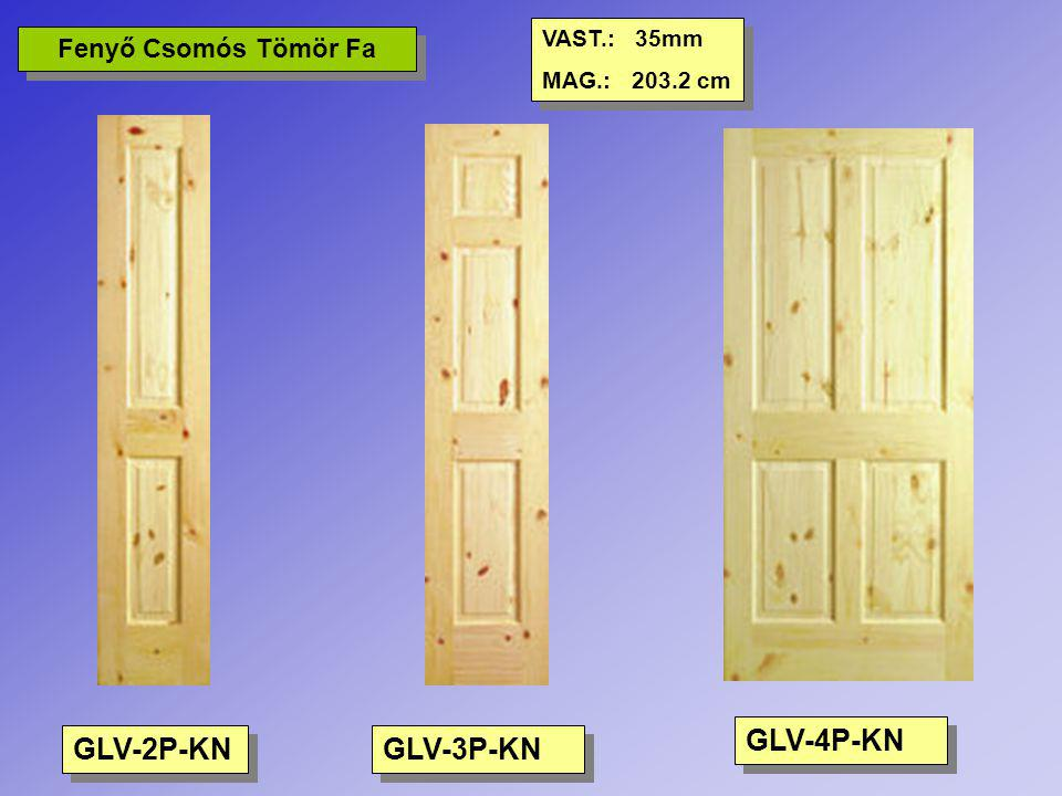 GLV-4P-KN GLV-2P-KN GLV-3P-KN Fenyő Csomós Tömör Fa VAST.: 35mm