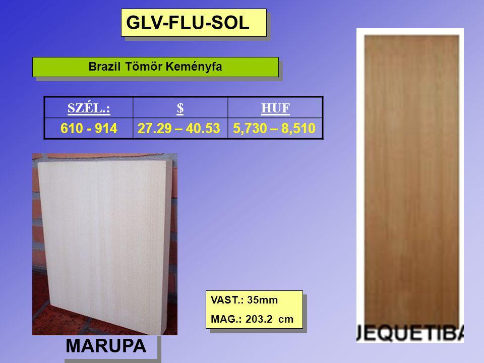 GLV-FLU-SOL MARUPA SZÉL.: $ HUF 610 - 914 27.29 – 40.53 5,730 – 8,510