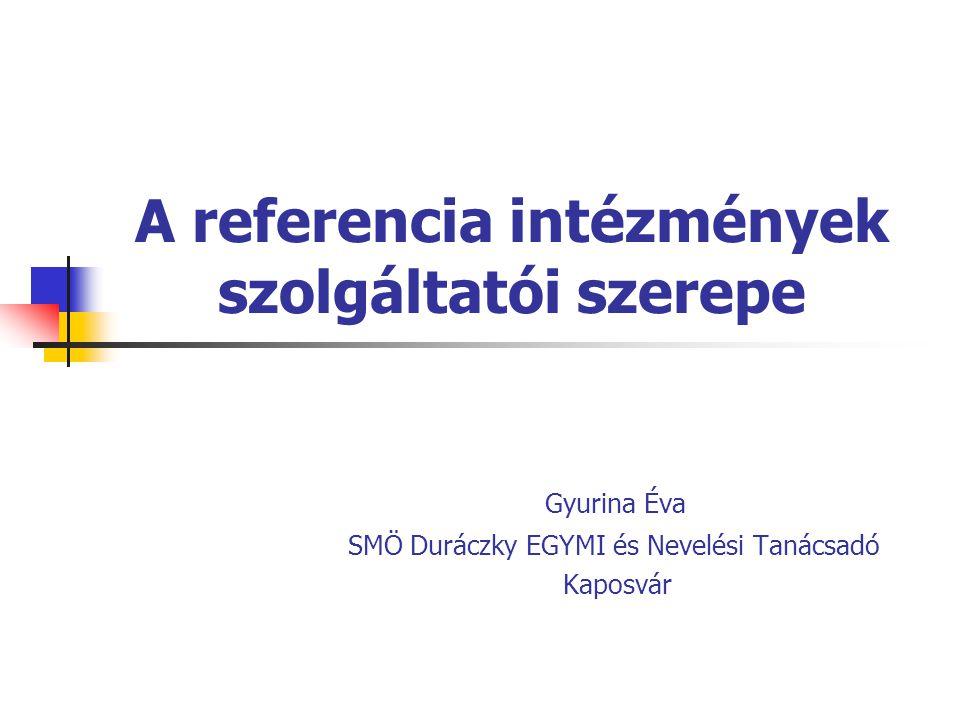 A referencia intézmények szolgáltatói szerepe