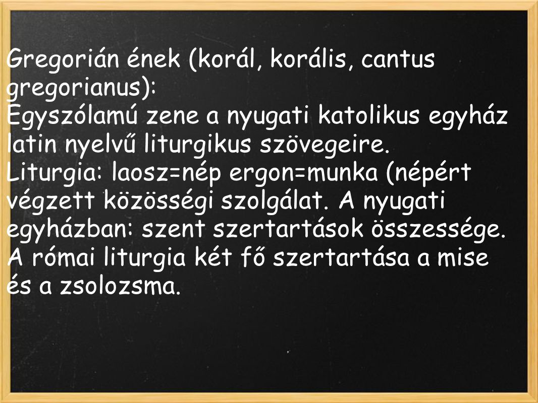 Gregorián ének (korál, korális, cantus gregorianus):