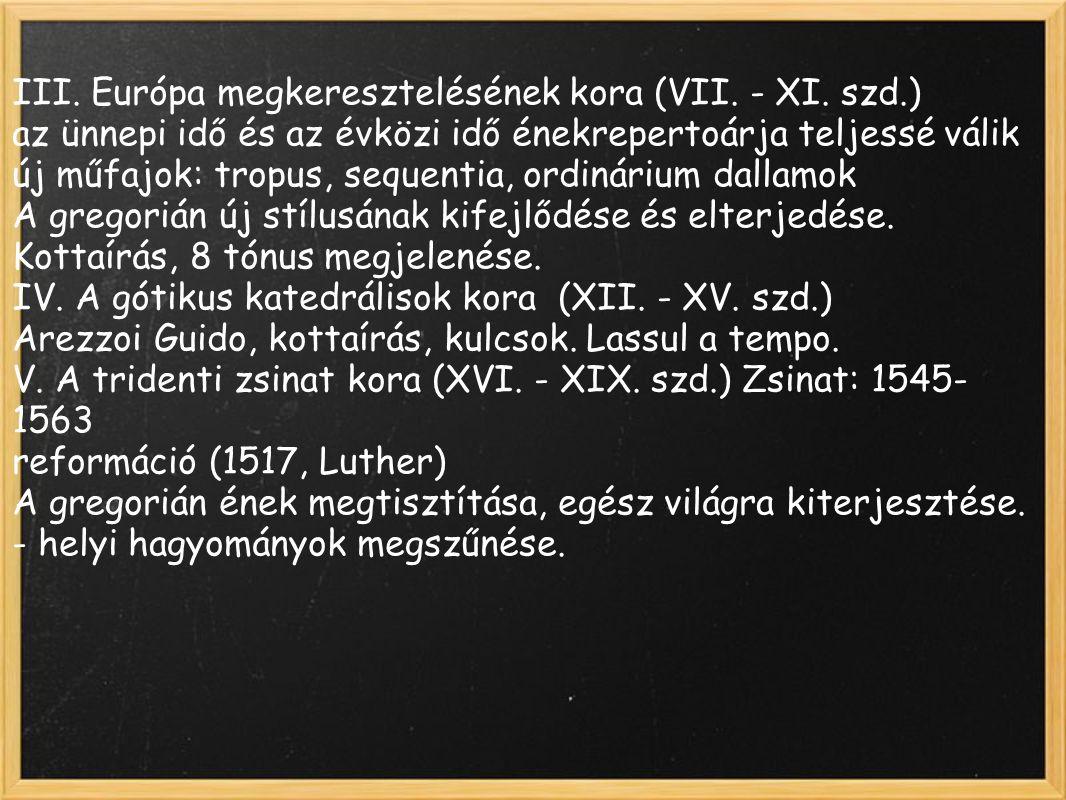 III. Európa megkeresztelésének kora (VII. - XI. szd.)