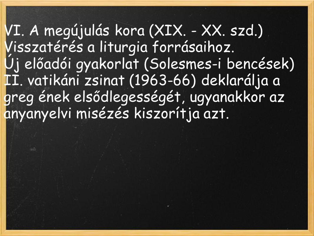 VI. A megújulás kora (XIX. - XX. szd.)