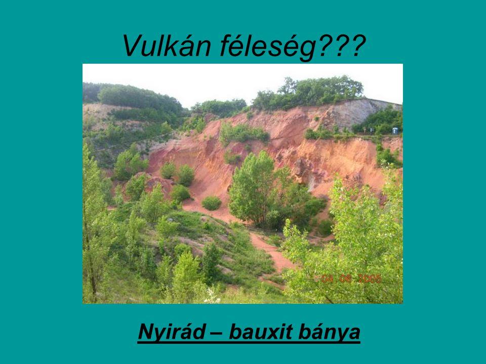 Vulkán féleség Nyirád – bauxit bánya