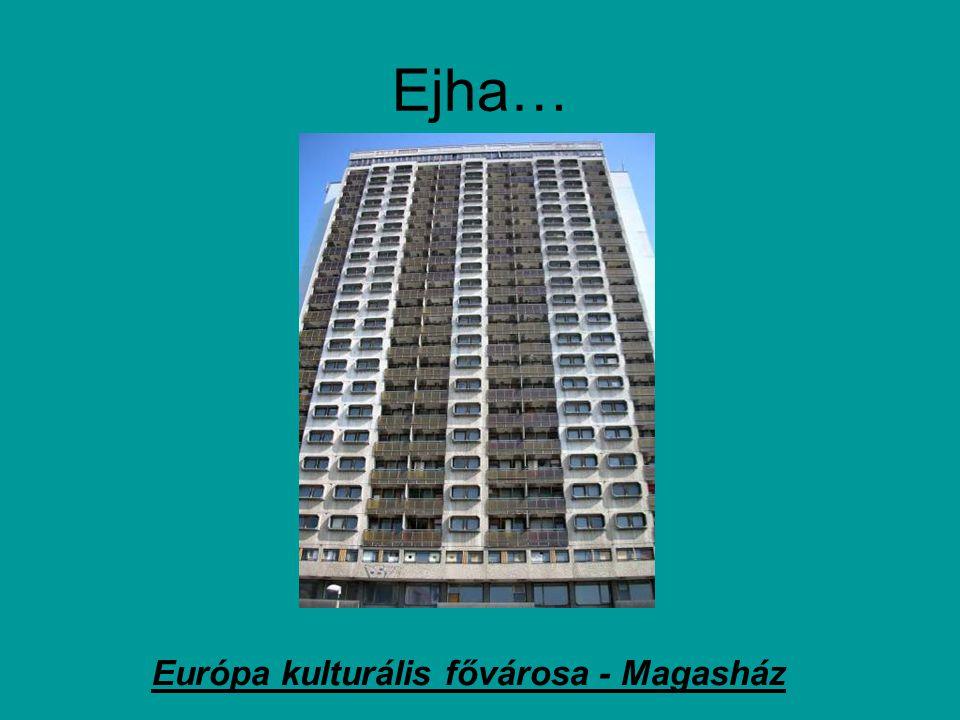 Európa kulturális fővárosa - Magasház
