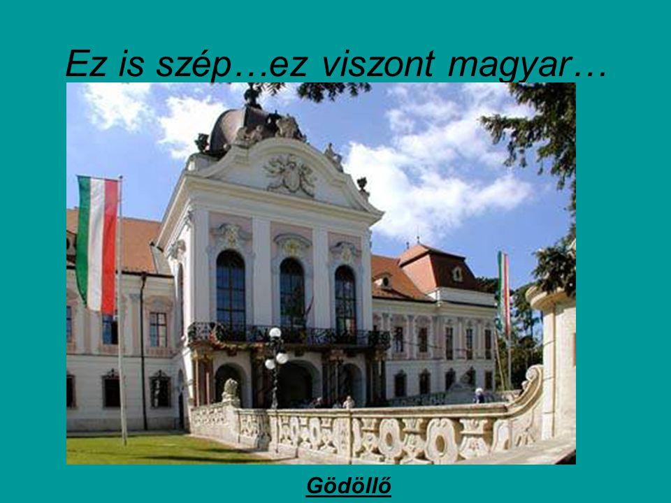 Ez is szép…ez viszont magyar…