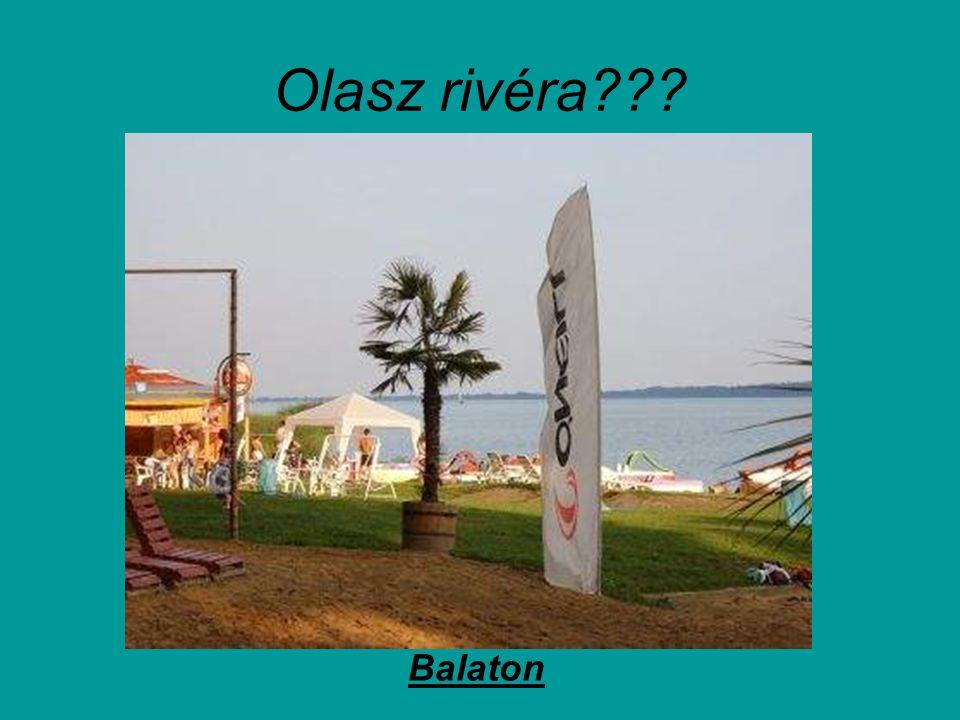Olasz rivéra Balaton