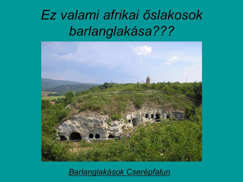 Ez valami afrikai őslakosok barlanglakása