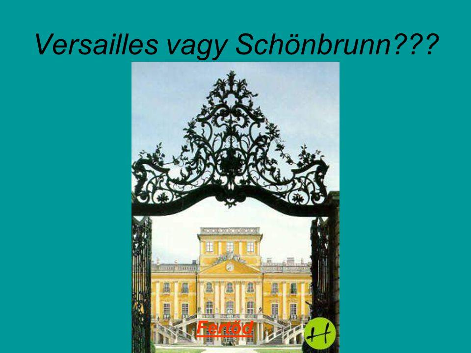 Versailles vagy Schönbrunn