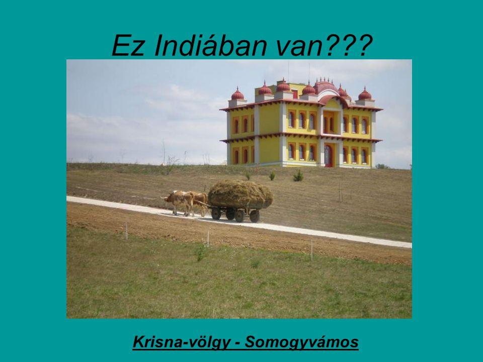 Ez Indiában van Krisna-völgy - Somogyvámos
