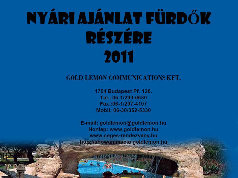 Nyári ajánlat FürdŐk részére 2011