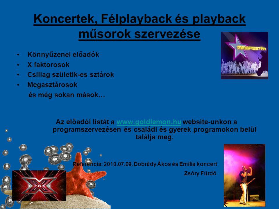 Koncertek, Félplayback és playback műsorok szervezése