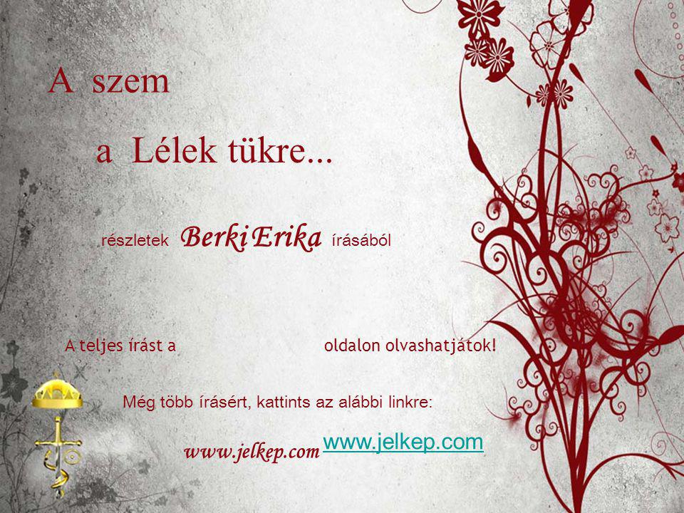 A szem a Lélek tükre... www.jelkep.com www.jelkep.com