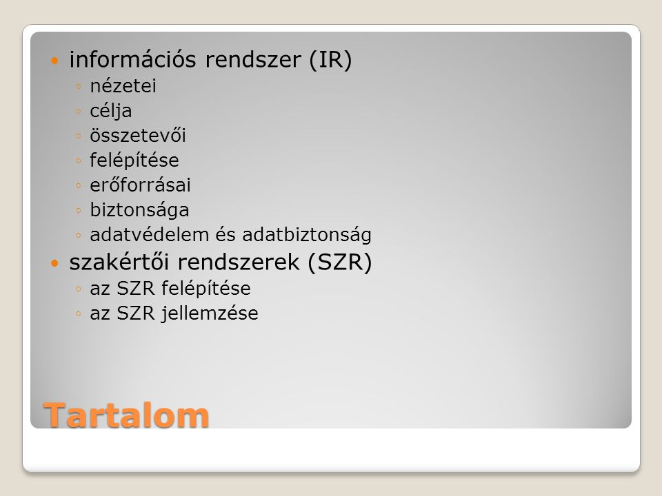 Tartalom információs rendszer (IR) szakértői rendszerek (SZR) nézetei