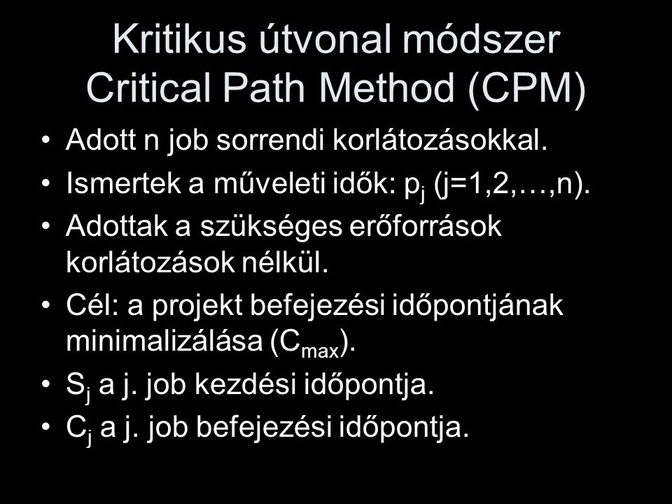 Kritikus útvonal módszer Critical Path Method (CPM)