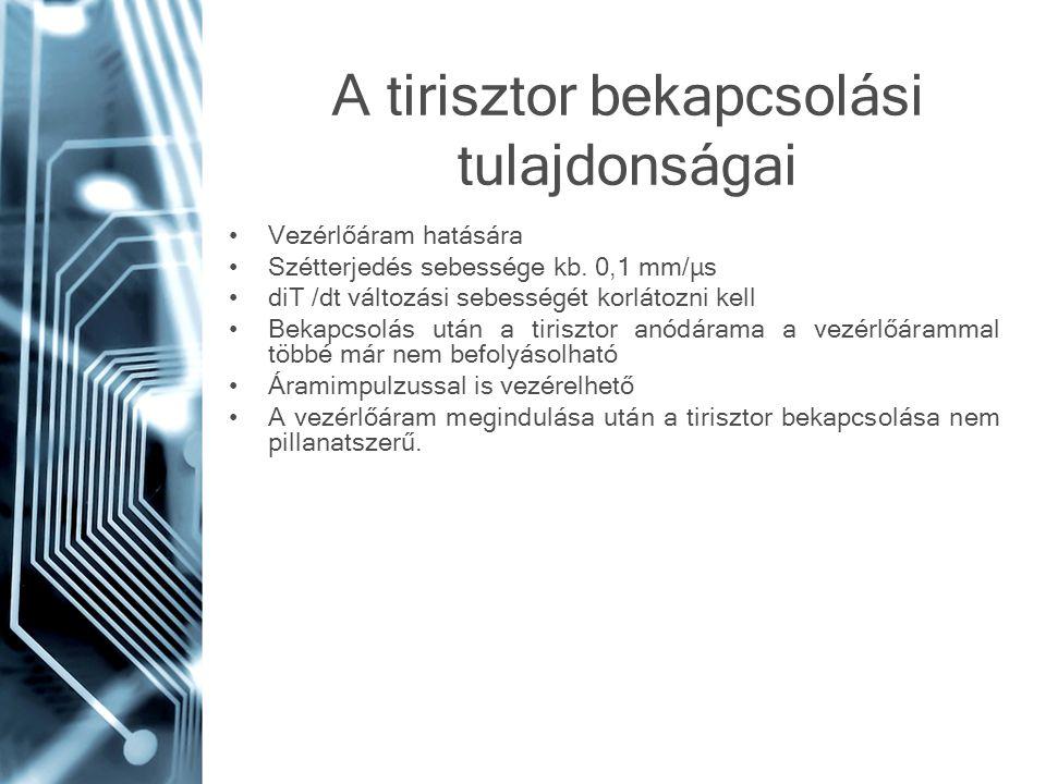 A tirisztor bekapcsolási tulajdonságai