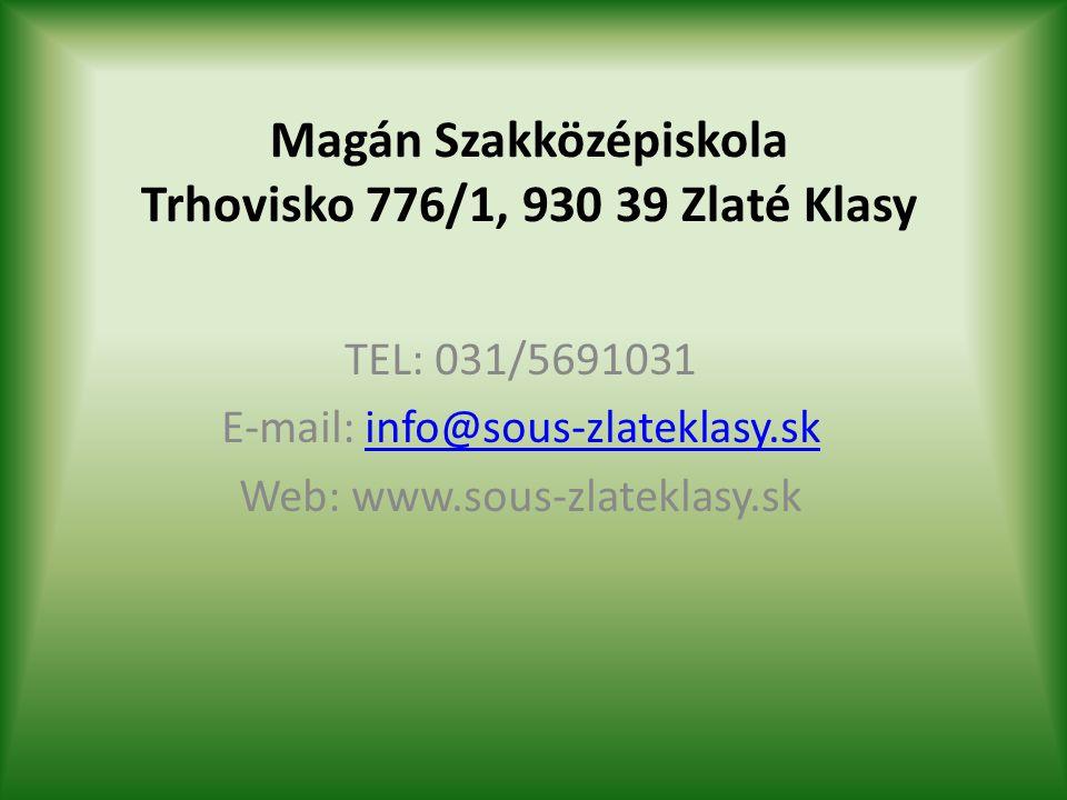 Magán Szakközépiskola Trhovisko 776/1, 930 39 Zlaté Klasy