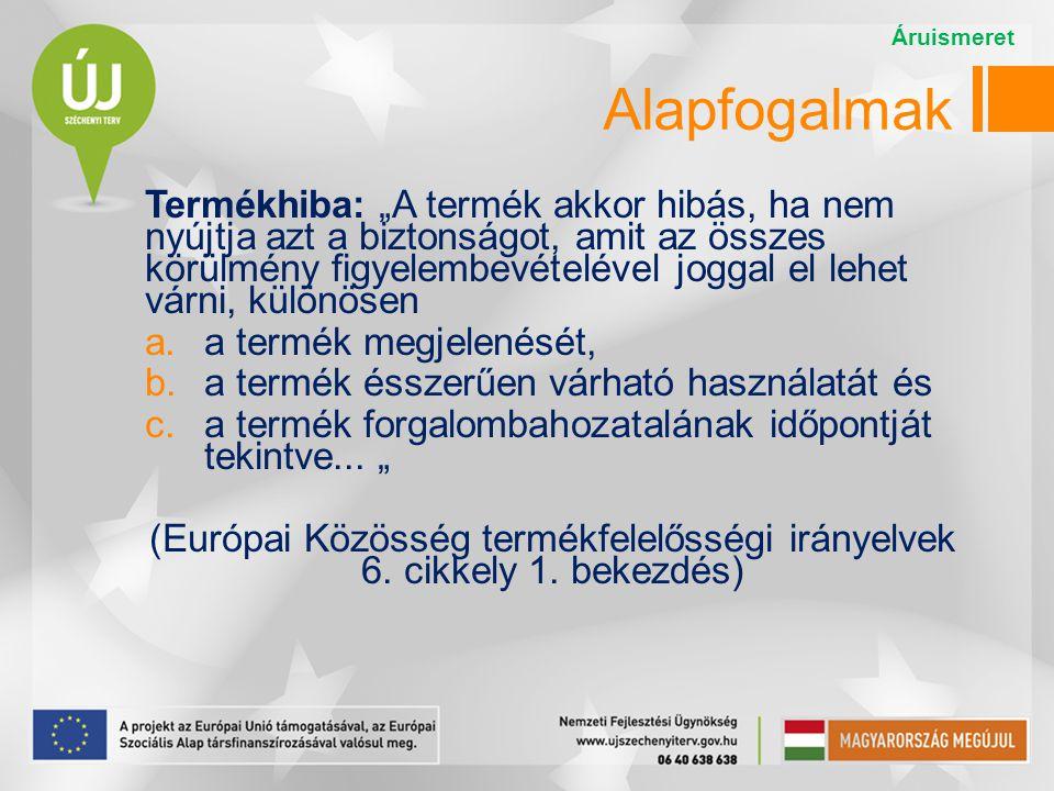 (Európai Közösség termékfelelősségi irányelvek 6. cikkely 1. bekezdés)