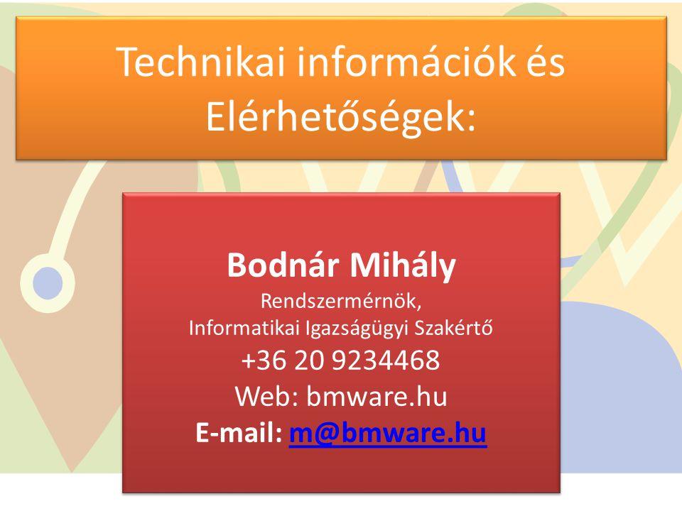 Technikai információk és Elérhetőségek:
