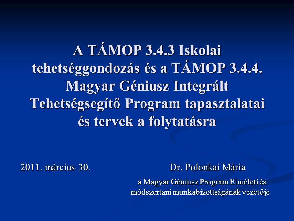 A TÁMOP 3. 4. 3 Iskolai tehetséggondozás és a TÁMOP 3. 4. 4