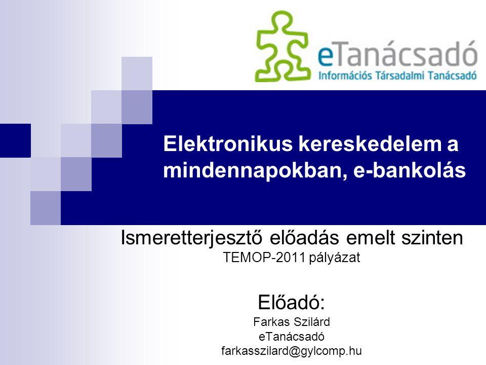 Elektronikus kereskedelem a mindennapokban, e-bankolás