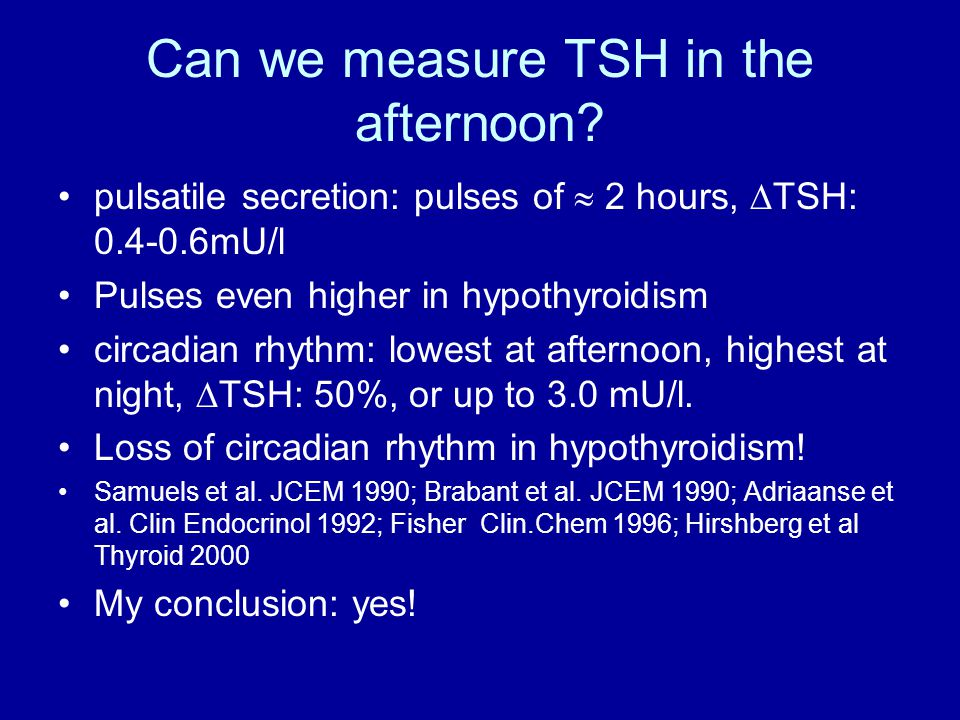 Can we measure TSH in the afternoon