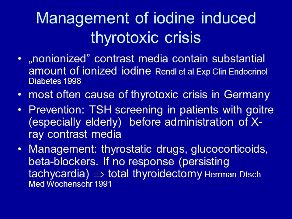 Management of iodine induced thyrotoxic crisis
