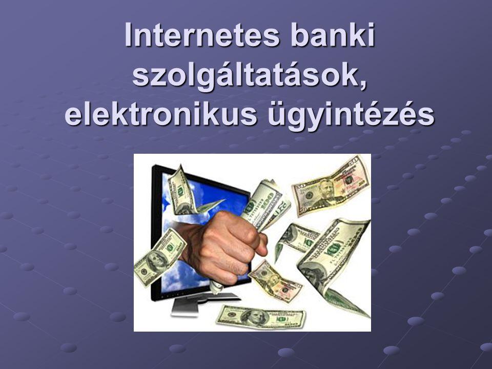 Internetes banki szolgáltatások, elektronikus ügyintézés