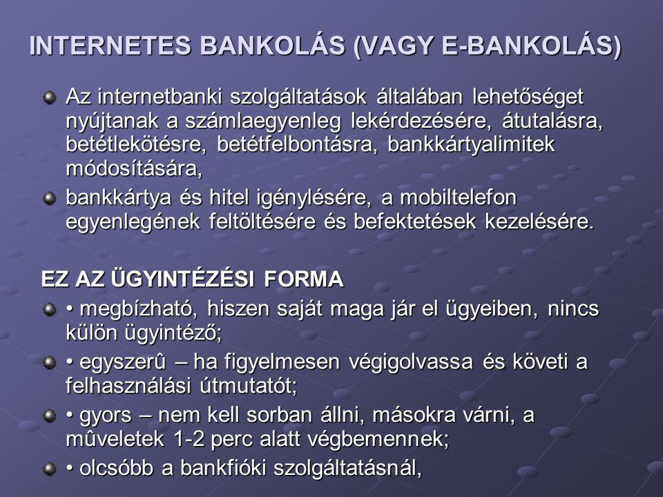 INTERNETES BANKOLÁS (VAGY E-BANKOLÁS)