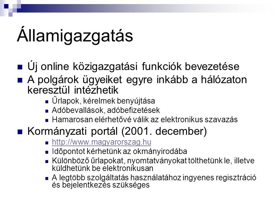 Államigazgatás Új online közigazgatási funkciók bevezetése