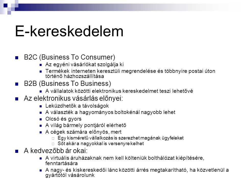 E-kereskedelem B2C (Business To Consumer) B2B (Business To Business)