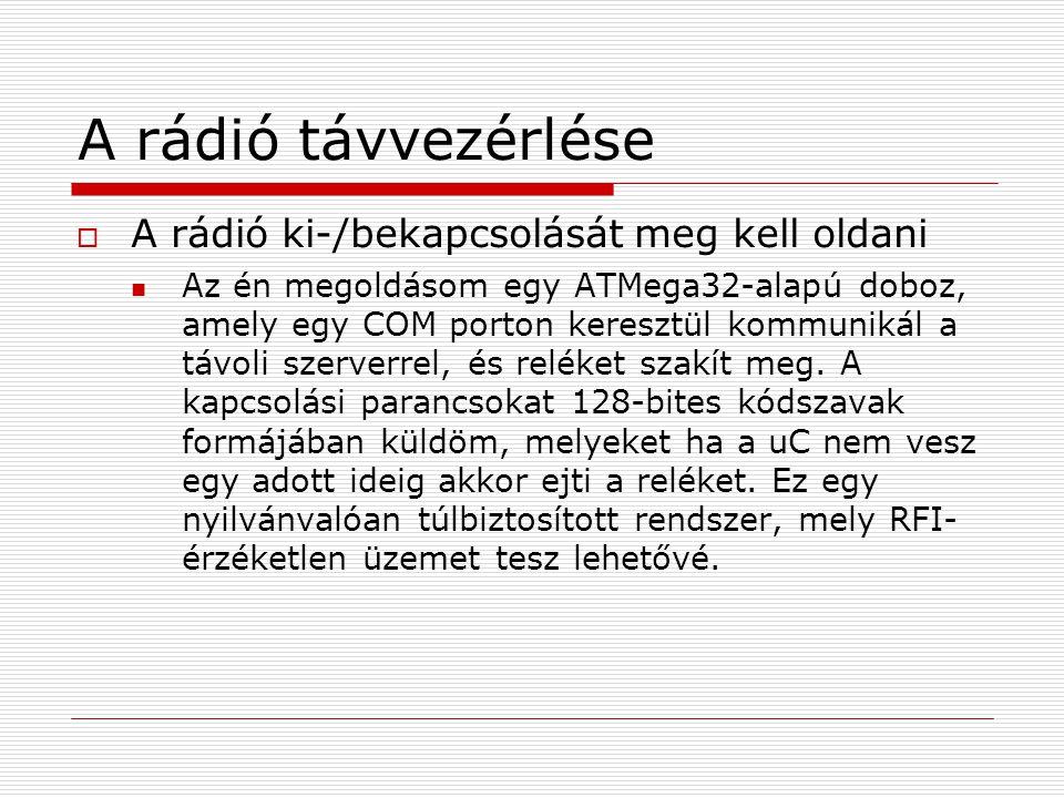 A rádió távvezérlése A rádió ki-/bekapcsolását meg kell oldani