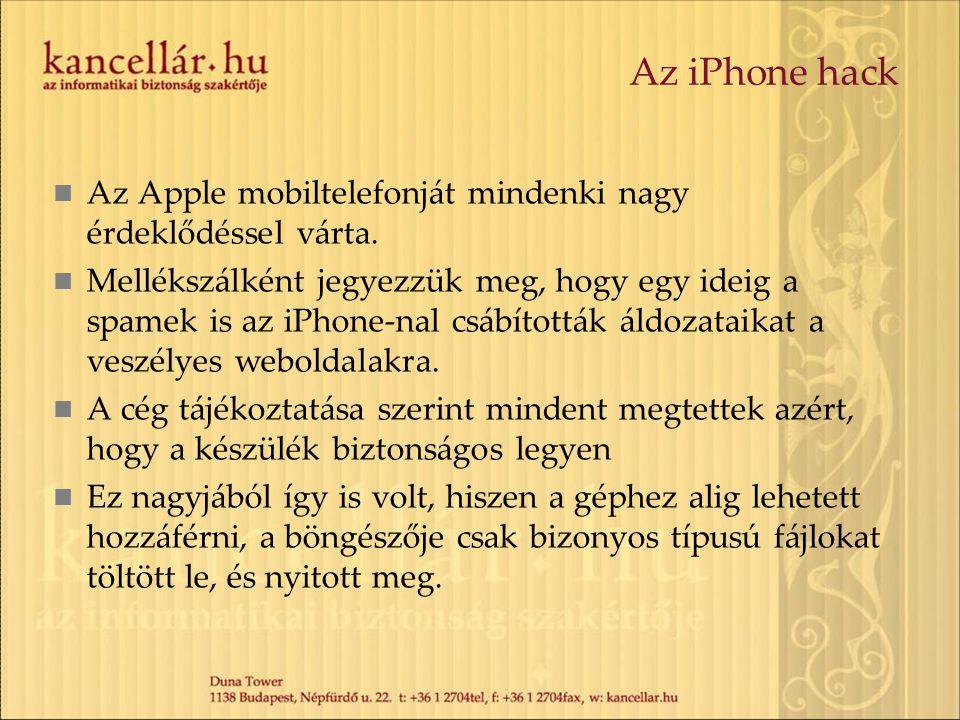Az iPhone hack Az Apple mobiltelefonját mindenki nagy érdeklődéssel várta.