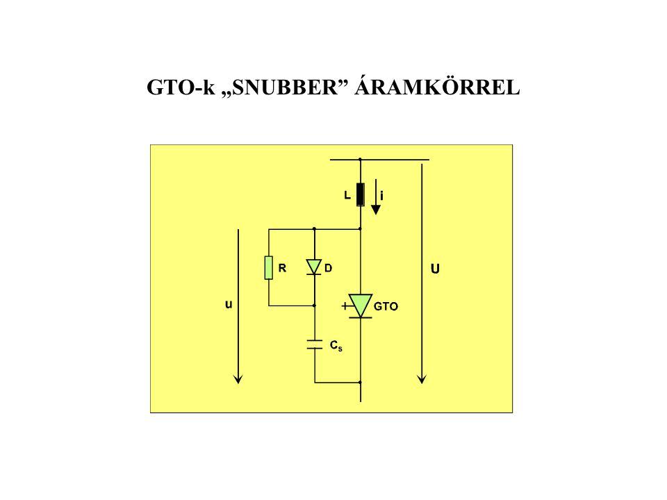 """GTO-k """"SNUBBER ÁRAMKÖRREL"""