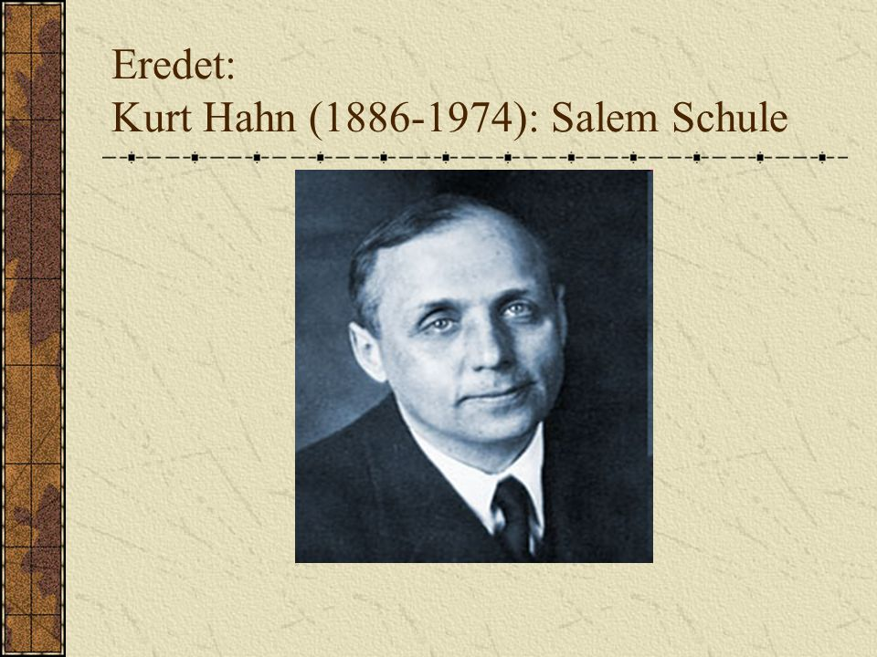 Eredet: Kurt Hahn (1886-1974): Salem Schule