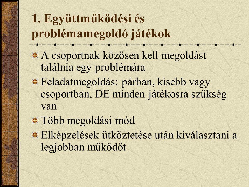 1. Együttműködési és problémamegoldó játékok