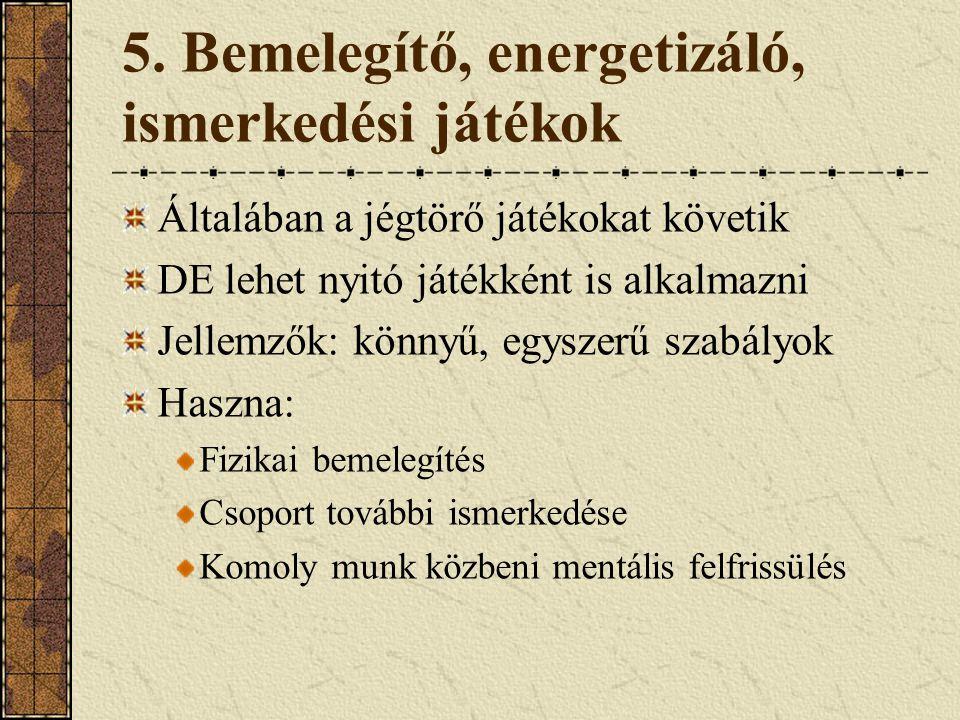 5. Bemelegítő, energetizáló, ismerkedési játékok