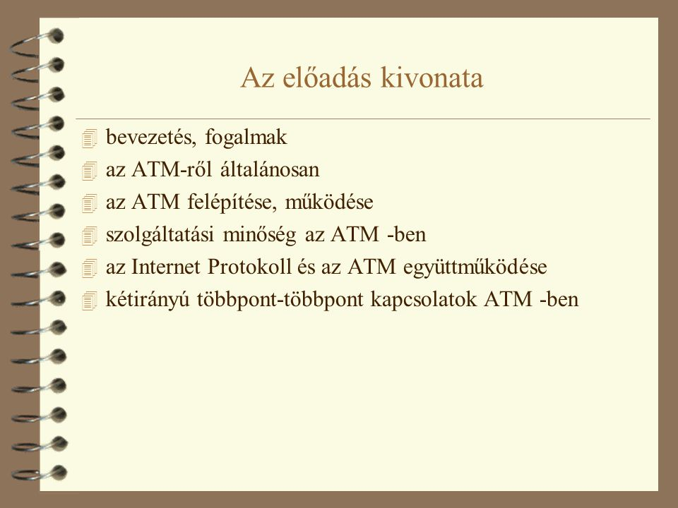 Az előadás kivonata bevezetés, fogalmak az ATM-ről általánosan