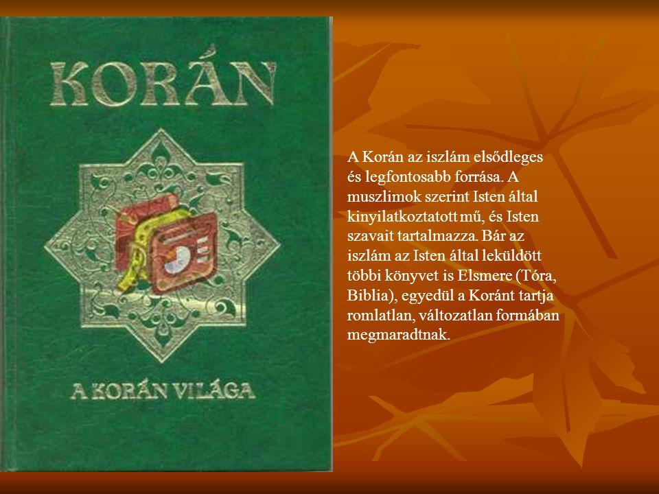 A Korán az iszlám elsődleges és legfontosabb forrása