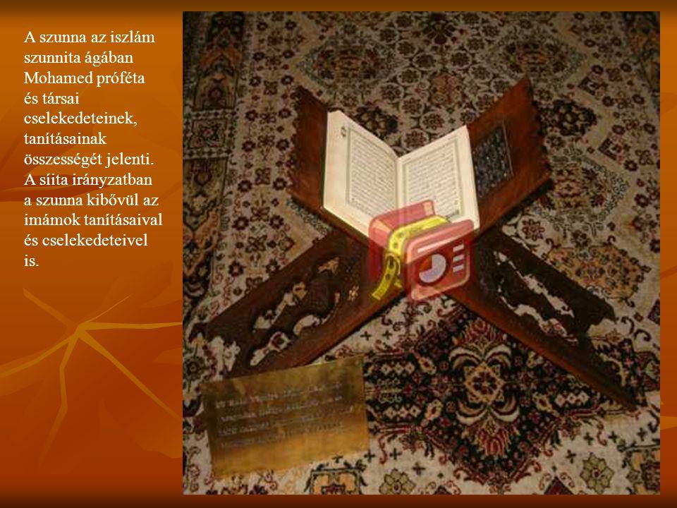 A szunna az iszlám szunnita ágában Mohamed próféta és társai cselekedeteinek, tanításainak összességét jelenti.