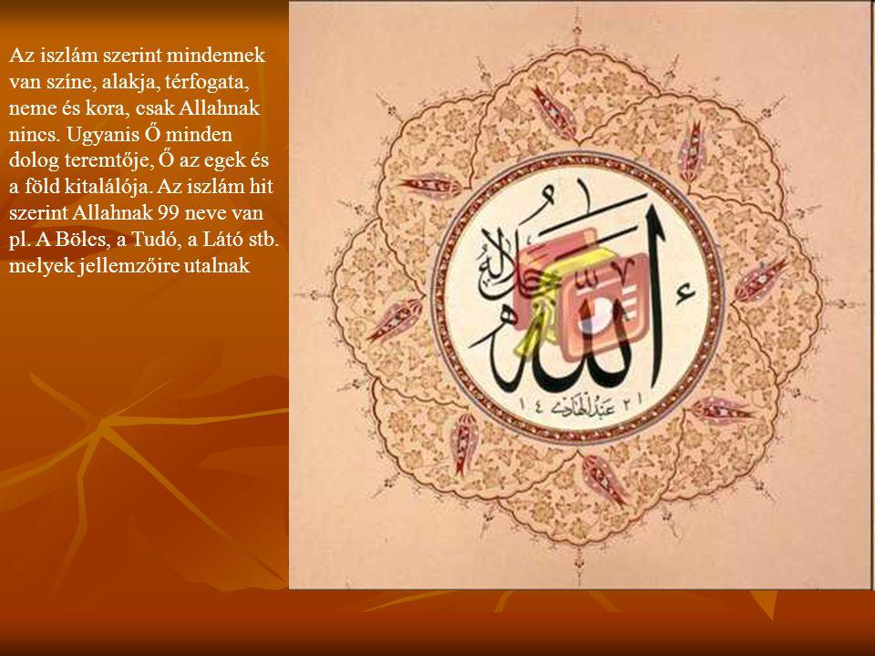 Az iszlám szerint mindennek van színe, alakja, térfogata, neme és kora, csak Allahnak nincs.