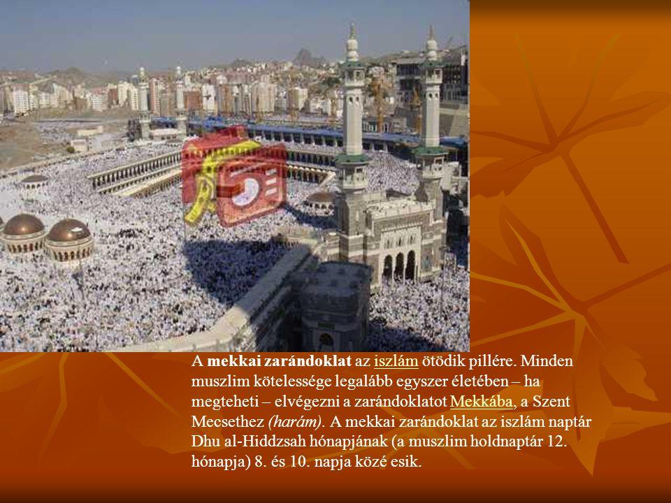 A mekkai zarándoklat az iszlám ötödik pillére