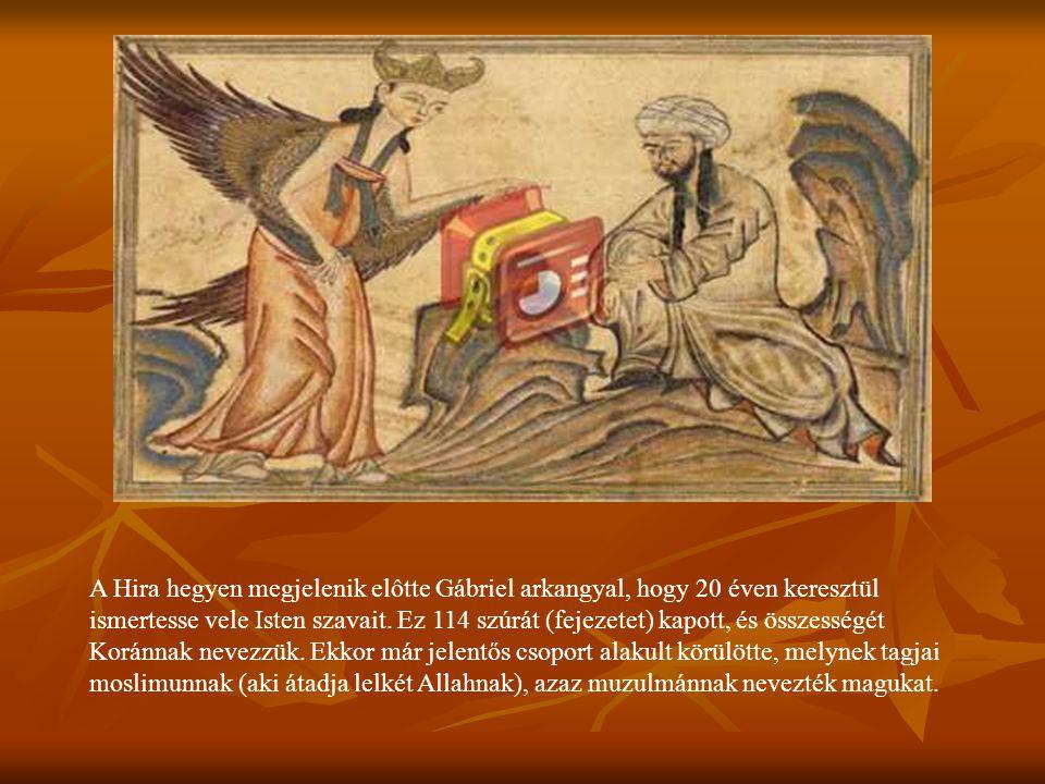 A Hira hegyen megjelenik elôtte Gábriel arkangyal, hogy 20 éven keresztül ismertesse vele Isten szavait.