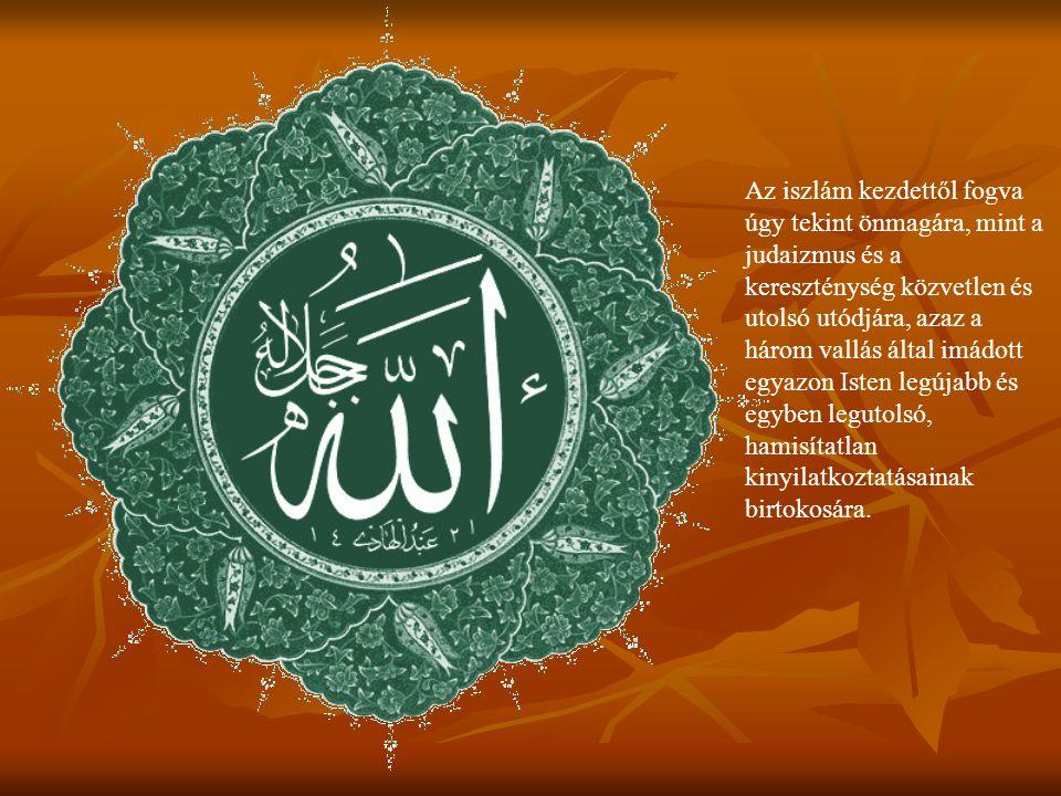 Az iszlám kezdettől fogva úgy tekint önmagára, mint a judaizmus és a kereszténység közvetlen és utolsó utódjára, azaz a három vallás által imádott egyazon Isten legújabb és egyben legutolsó, hamisítatlan kinyilatkoztatásainak birtokosára.