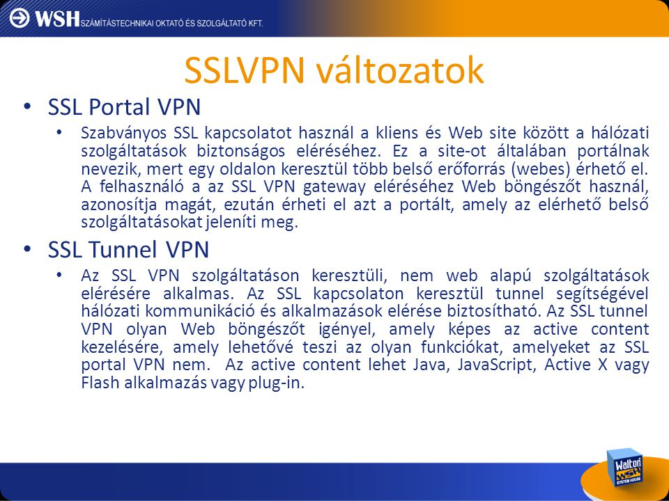 SSLVPN változatok SSL Portal VPN SSL Tunnel VPN