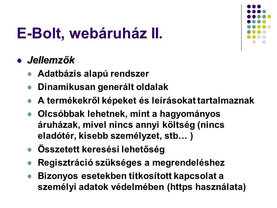 E-Bolt, webáruház II. Jellemzők Adatbázis alapú rendszer
