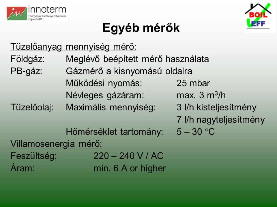Egyéb mérők Tüzelőanyag mennyiség mérő: