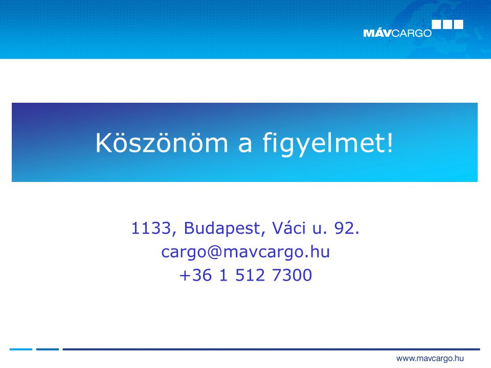 1133, Budapest, Váci u. 92. cargo@mavcargo.hu +36 1 512 7300