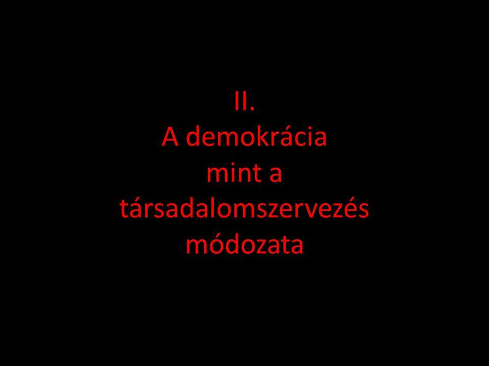 II. A demokrácia mint a társadalomszervezés módozata