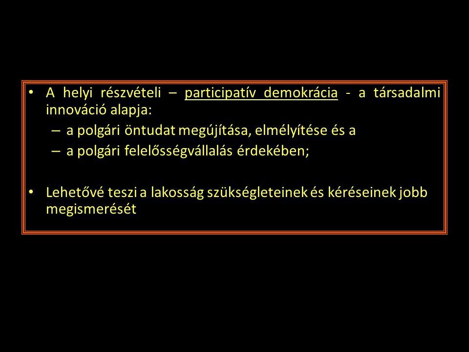 A helyi részvételi – participatív demokrácia - a társadalmi innováció alapja: