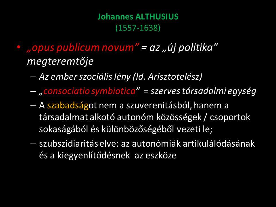 """""""opus publicum novum = az """"új politika megteremtője"""